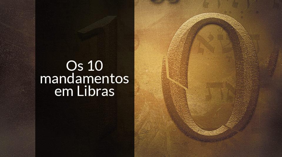 Libras: 10 mandamentos