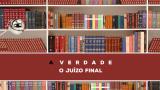 12 – A Verdade Sobre O Juízo Final | Série Bíblica – A Verdade
