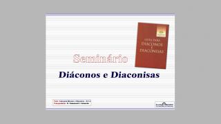PPT – Palestra – Diáconos e Diaconisas – Treinamento de Oficiais – 2016