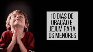 Livreto: 10 Dias de Oração e 10 horas de jejum para Menores 2016
