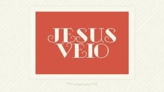 Jesus Veio – Material de Apoio – Escola Sabatina