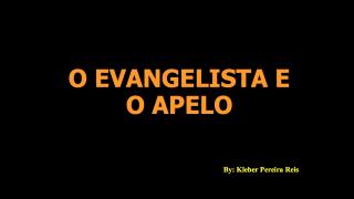 O Evangelista e o Apelo