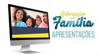Apresentações PPT: Adoração em família 2016