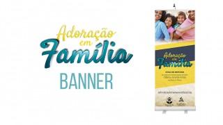 Banner (PSD): Adoracão em família 2016