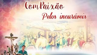 PPT Dia 2:Compaixão pelos incuráveis – Semana Santa 2016