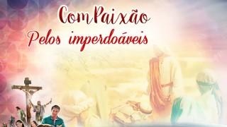 PPT Dia 4: Compaixão pelos imperdoáveis – Semana Santa 2016