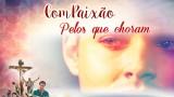 PPT Dia 5:Compaixão pelos que choram  – Semana Santa 2016