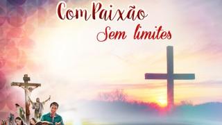 PPT Dia 8:Compaixão sem Limites – Semana Santa 2016