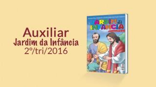 Auxiliar: Jardim da Infância 2º trimestre 2016