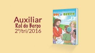 Auxiliar: Rol do berço 2º Trimestre 2016