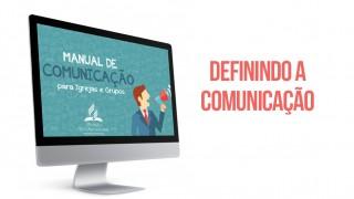 Tema 1: Definindo a comunicação –  Manual de Comunicação para Igrejas e grupos