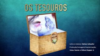 Vídeo e Música: Os tesouros | Guardiões dos Tesouros