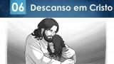 PPT – Descanso em Cristo – Lição 6 – 2º Trim/2016