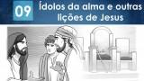PPT – Ídolos da alma e outras lições de Jesus – Lição 9 – 2º Trim/2016