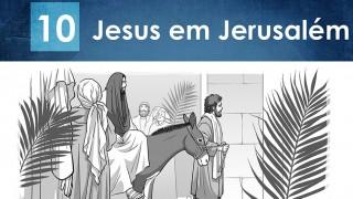 PPT – Jesus em Jerusalém – Lição 10 – 2º Trim/2016