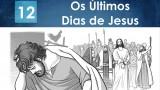 PPT – Os últimos dias de Jesus – Lição 12 – 2º Trim/2016