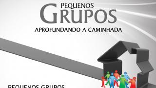 Cap.7 – Pequenos Grupos Adventistas: Aprofundando a caminhada