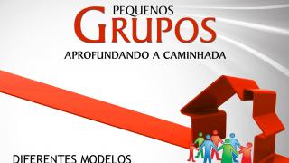 Cap.10 – Diferentes modelos de Pequenos Grupos: Aprofundando a caminhada