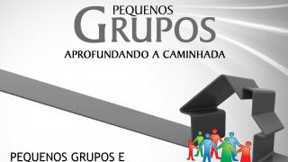 Cap.14 – Pequenos grupos e plantio de igrejas na DSA: Aprofundando a caminhada