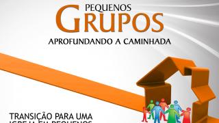 Cap.19 – Transição para uma igreja em pequenos grupos: Aprofundando a caminhada