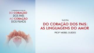 (PPT) Do coração dos pais: As linguagens do amor – Profª Meibel Guedes