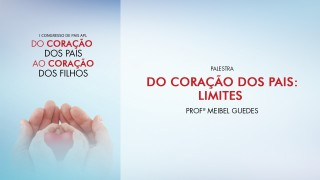 (PPT) Do coração dos pais: Limites – Profª Meibel Guedes