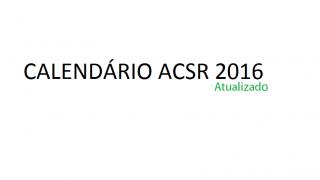 Calendário ACSR 2016 – atualizado