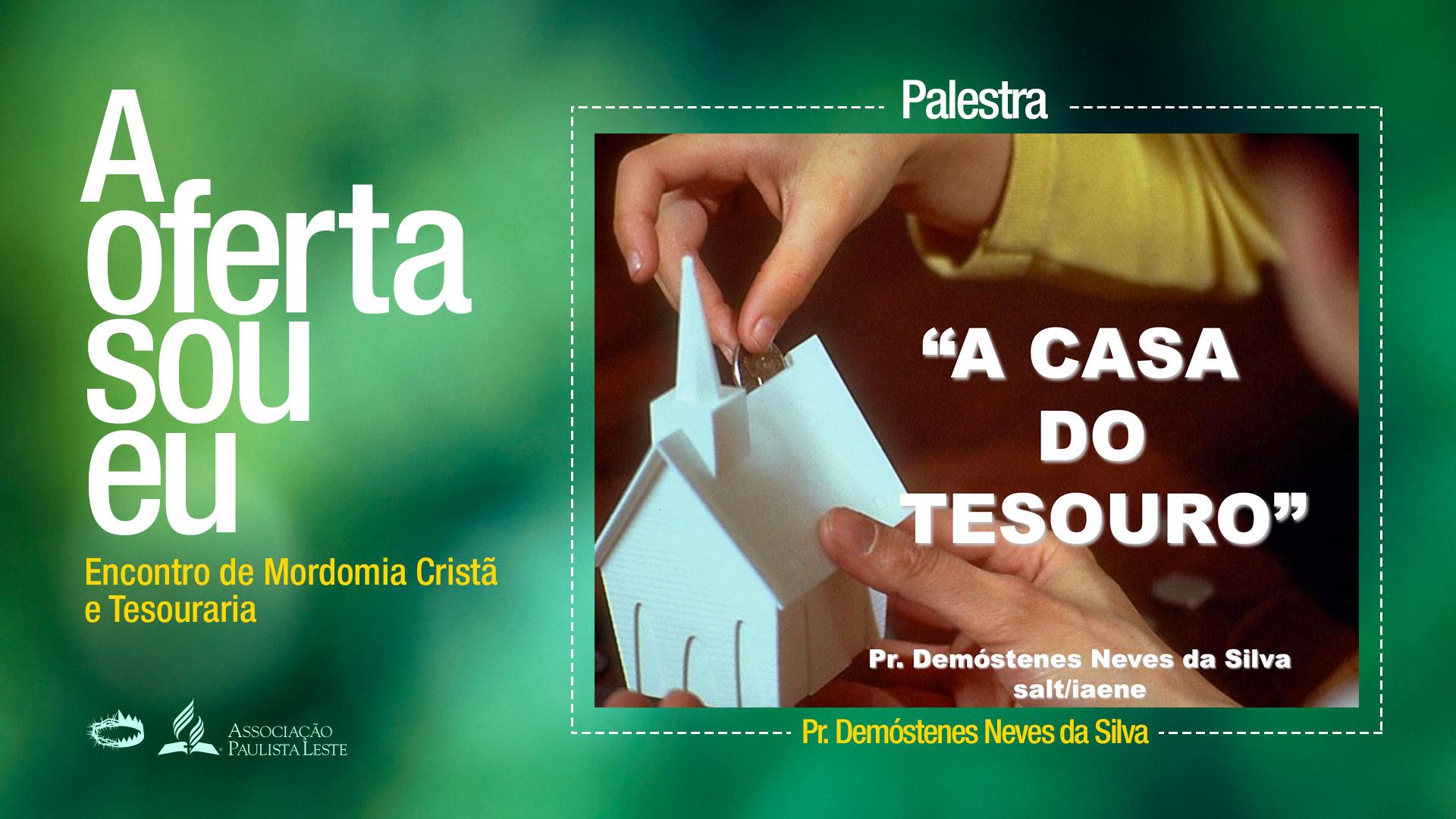 (PPT) A casa do tesouro – Pr. Demóstenes Neves da Silva