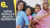 Tema 6# Saúde, família e relacionamentos – Adoração em Família 2016