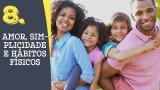 Tema 8# Amor, simplicidade e hábitos físicos – Adoração em Família 2016