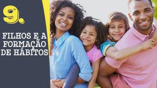 Tema 9# Filhos e a formação de hábitos – Adoração em Família 2016