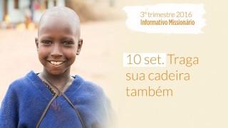 10/Set. Traga sua cadeira também – Informativo Mundial das Missões 3º/Tri/2016