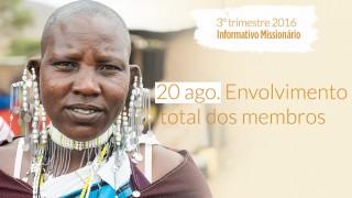 20/Ago. Envolvimento total dos membros – Informativo Mundial das Missões 3º/Tri/2016