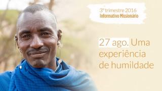 27/Ago. Uma experiência de humildade – Informativo Mundial das Missões 3º/Tri/2016