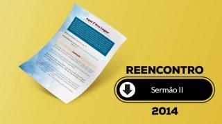 Sermão II (pdf) – Reencontro 2014