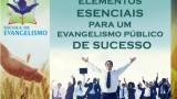 Elementos para um Evangelismo de Sucesso