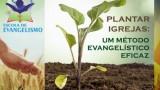 Plantar Igrejas: Um Método Evangelístico
