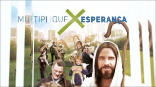 Vinheta – Multiplique Esperança