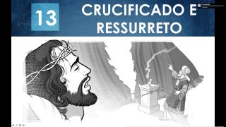 PPT – Crucificado e ressurreto – Lição 13 – 2º Trim/2016
