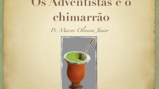 Os adventistas e o chimarrão
