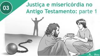 PPT – Justiça e misericórdia no Antigo Testamento: parte 1 – Lição 3 – 3º Trim/2016