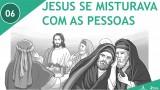 PPT – Jesus se misturava com as pessoas – Lição 6 – 3º Trim/2016