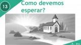 PPT – Como devemos esperar? – Lição 13 – 3º Trim/2016
