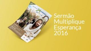 Sermão – Multiplique Esperança 2016
