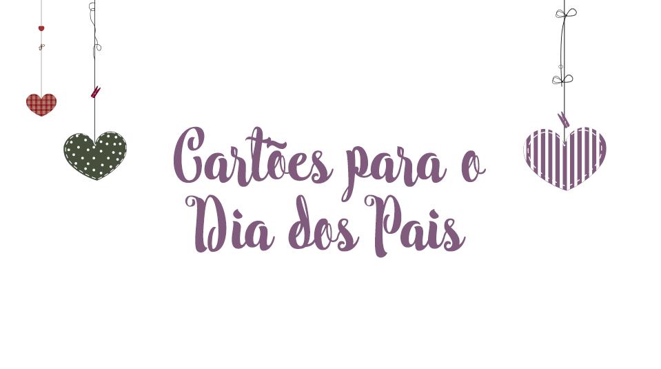 Cartões: Dia dos pais