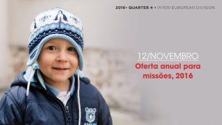12/nov. Oferta anual para missões, 2016 – Informativo Mundial das Missões 4º/Tri/2016