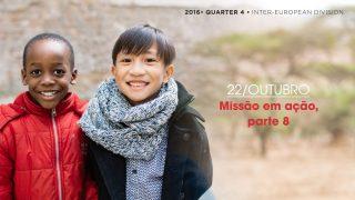 22/out. Missão em ação, parte 8 – Informativo Mundial das Missões 4º/Tri/2016