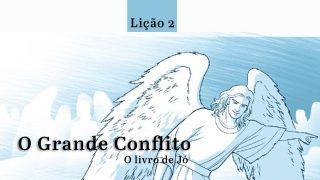 PPT Lição 2  – O grande Conflito – 4º Trim/2016