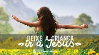 Slides: Deixe a criança ir a Jesus