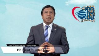 Mensagem Pr. Edison Choque – 163 anos Escola Sabatina